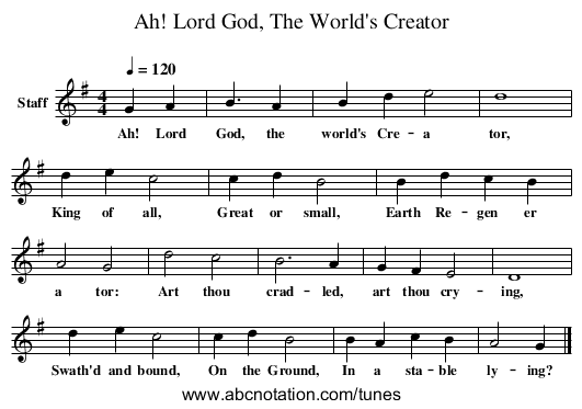 Ah! Lord God, The World's Creator - staff notation