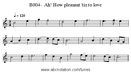 B004-  Ah! How pleasant 'tis to love - staff notation