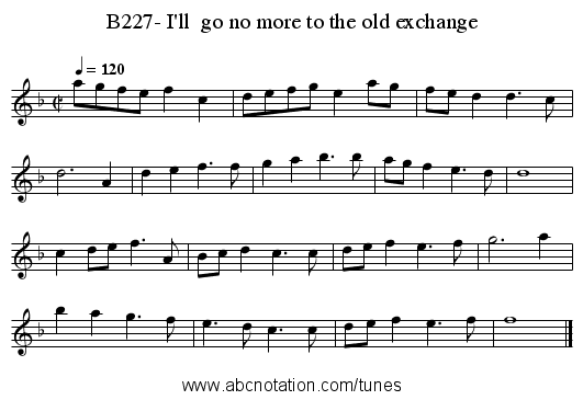 B227- I'll  go no more to the old exchange - staff notation