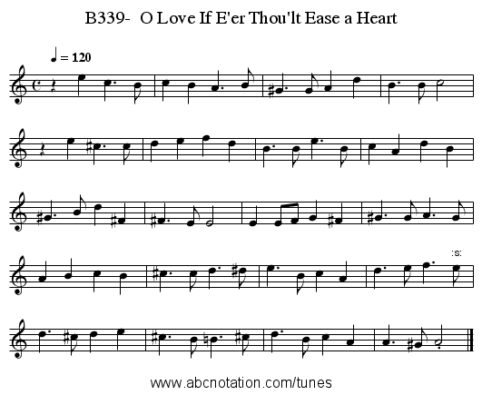 B339-  O Love If E'er Thou'lt Ease a Heart - staff notation