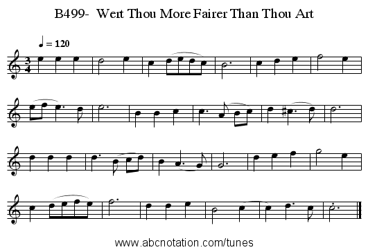 B499-  Wert Thou More Fairer Than Thou Art - staff notation