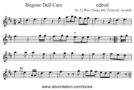 Begone Dull Care                           edited - staff notation