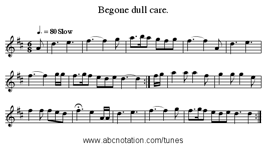 Begone dull care. - staff notation