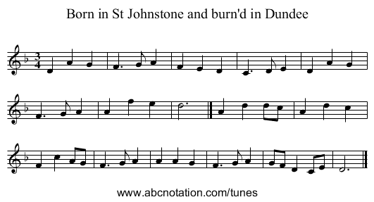 Born in St Johnstone and burn'd in Dundee - staff notation