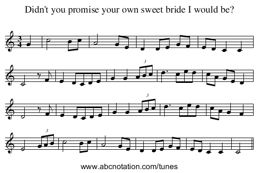 Didn't you promise your own sweet bride I would be? - staff notation