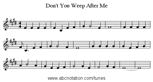 Don't You Weep After Me - staff notation