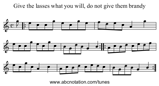 Give the lasses what you will, do not give them brandy - staff notation