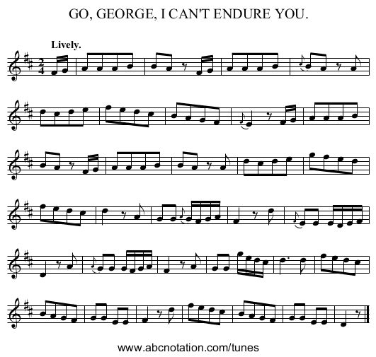 GO, GEORGE, I CAN'T ENDURE YOU. - staff notation