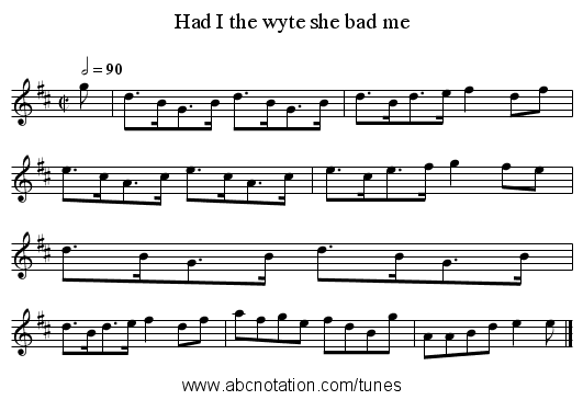 Had I the wyte she bad me - staff notation