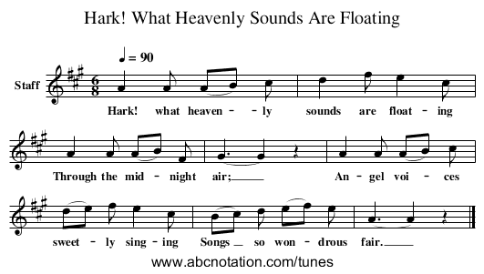 Hark! What Heavenly Sounds Are Floating - staff notation