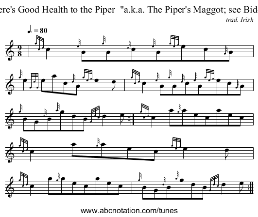 Here's Good Health to the Piper  a.k.a. The Piper's Maggot; see Biddy - staff notation