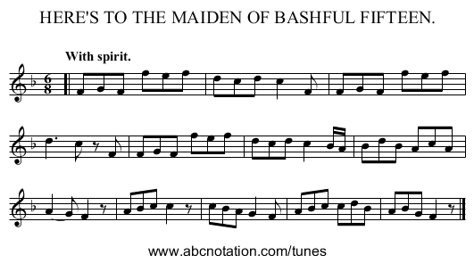 HERE'S TO THE MAIDEN OF BASHFUL FIFTEEN. - staff notation